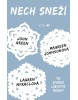 Nech sneží (John Green, Maureen Johnson, Lauren Myracle)
