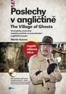 Poslechy v angličtině The Village of Ghosts (Martin Kučera)