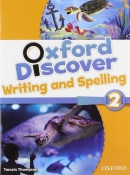 Oxford Discover 2 Writing and Spelling (Koustaff, L. - Rivers, S. - Kampa, K. - Vilina, C. - Bourke, K. - Kimmel, C.)