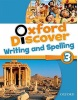 Oxford Discover 3 Writing and Spelling (Koustaff, L. - Rivers, S. - Kampa, K. - Vilina, C. - Bourke, K. - Kimmel, C.)