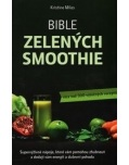 Bible zelených smoothies (Kristina Miles)