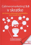 Calimeromarketing 3.0 v skratke (Karren Romme)