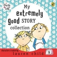 Charlie and Lola: My Extremely Story Coll. (Audio) (Child, L.)