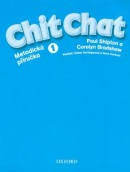 Chit Chat 1 Teacher's Book (CZ Edition) (Shipton, P.)