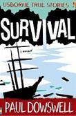True Stories: Survival (Dowswell, P.)