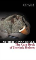 The Case-Book of Sherlock Holmes (Collins Classcis) (Doyle, A. C.)