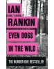 Even Dogs in the Wild (Rankin Ian)