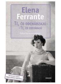 Tí, čo odchádzajú – tí, čo zostávajú (Elena Ferrante)