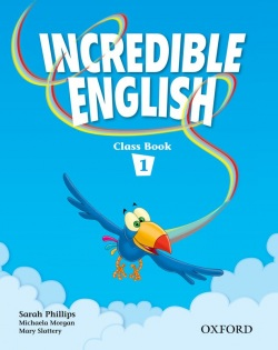 Incredible English 1 Class Book (Phillips, S. - Morgan, M. - Slattery, M.)