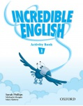 Incredible English 1 Activity Book (Phillips, S. - Morgan, M. - Slattery, M.)