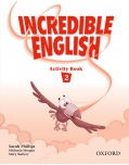 Incredible English 2 Activity Book (Phillips, S. - Morgan, M. - Slattery, M.)