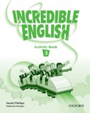 Incredible English 3 Activity Book (Phillips, S. - Morgan, M. - Slattery, M.)