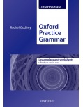 Oxford Practice Grammar Intermediate - Plans and Worksheets (Godfrey, R.)