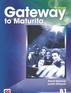 Gateway to Maturita 2nd Edition (B1) Workbook - Pracovný zošit (David Spencer)