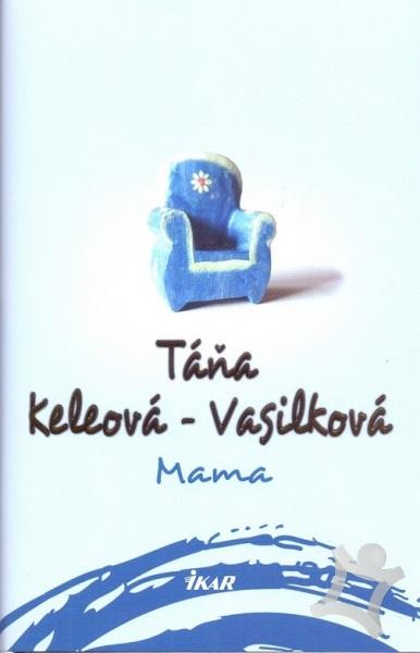 31009a2a3 Mama (Táňa Keleová-Vasilková) > kniha | PreSkoly.sk