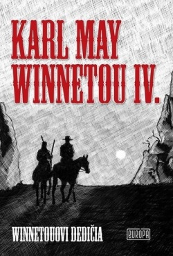 Winnetou IV. - Winnetouovi dedičia (Karl May)