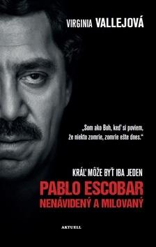 c32bbab27 Pablo Escobar Nenávidený a milovaný (Virginia Vallejová) > kniha ...