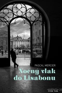 Nočný vlak do Lisabonu (Pascal Mercier)