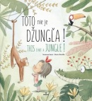 Toto nie je džungľa! - This is not a jungle! (Susanna Isern; Rocio Bonilla)