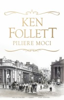 Piliere moci (Follett Ken)