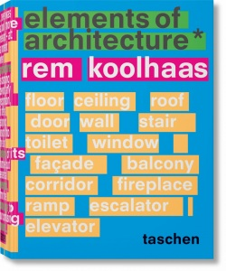 Koolhaas, Elements of Arch. (Irma Boom, Wolfgang Tillmans, Harvard Graduate School of Design, Stephan Trüby, James Westcott, Stephan Petermann)
