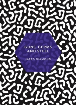 Guns, Germs and Steel: (Patterns of Life) (Jared Diamond)
