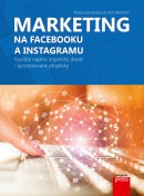 Marketing na Facebooku a Instagramu (Tereza Semerádová, Petr Weinlich)
