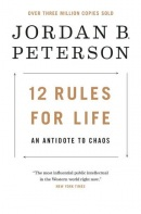 12 Rules for Life: An Antidote to Chaos (Peterson Jordan B.)