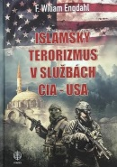 Islamský terorizmus v službách CIA - USA (F. William Engdahl)