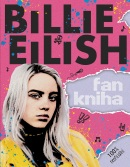 Billie Eilish: Fankniha (100% neoficiální) (Sally Morgan)