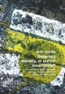 Uncertain eternity, or eternal uncertainty? (Karel Svačina)