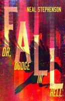 Fall or, Dodge in Hell (Neal Stephenson)