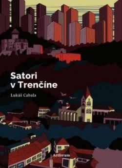 Satori v Trenčíne (Lukáš Cabala)