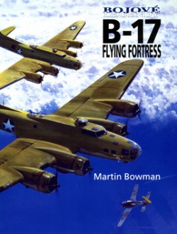 Bojové legendy B-17 Flying Fortress (Martin W. Bowman)