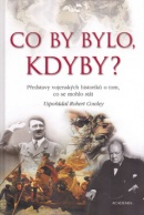 Co by bylo, kdyby? (Robert Cowley)