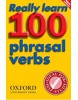 Really Learn 100 Phrasal Verbs, 2nd Edition (Oxford)