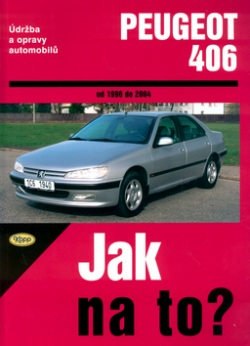 Peugeot 406 od 1996 do 2004 (Peter T. Gill; A. K. Legg)