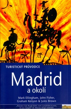 Madrid a okolí (Mark Ellingham; John Fisher)