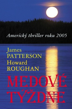 Medové týždne (James Patterson; Howard Roughan)