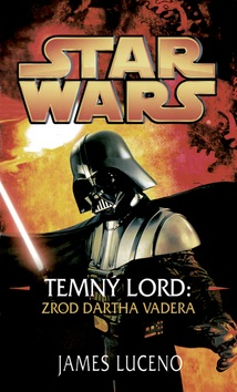 STAR WARS Temný lord (James Luceno)