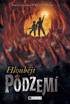 Hlouběji do podzemí (Roderick Gordon; Brian Williams)