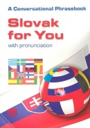 Slovak for You with pronunciation - A Conversational Phrasebook (Iveta Božoňová)