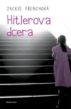 Hitlerova dcera (Jackie Frenchová)